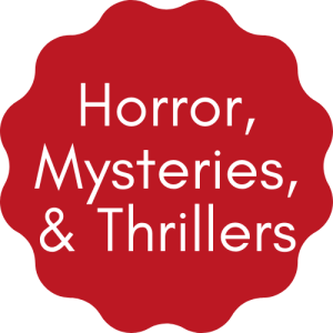 Horror, Mysteries, & Thrillers
