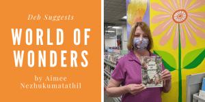 Deb Suggests... World of Wonders by Aimee Nezhukumatathil