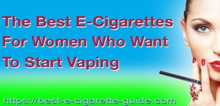 est E-Cigarettes For Women Who Want to Start Vaping