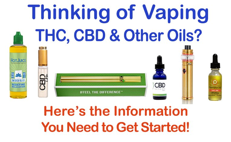 Thinking of Vaping THC, CBD & other Essential Oils