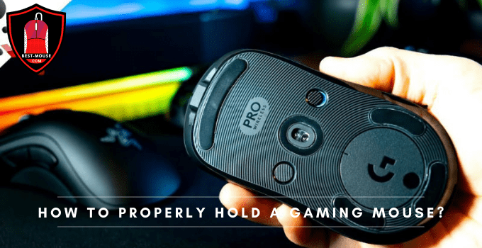 How to Properly Hold a Gaming Mouse