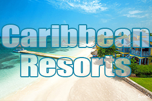 best Caribbean resorts