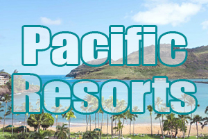 best pacific resorts vacations