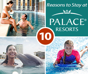 top 10 best reasons to stay at palace resorts all inclusive vacation