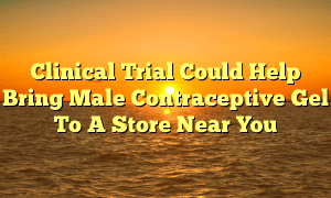 Clinical Trial Could Help Bring Male Contraceptive Gel To A Store Near You