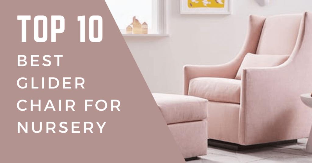 Best Glider Chair For Nursery