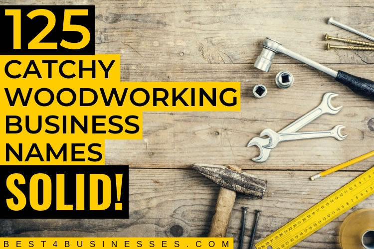 125 Catchy Woodworking Business Names that Rock