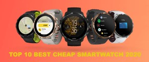 Top 10 Best Cheap Smartwatch 2020