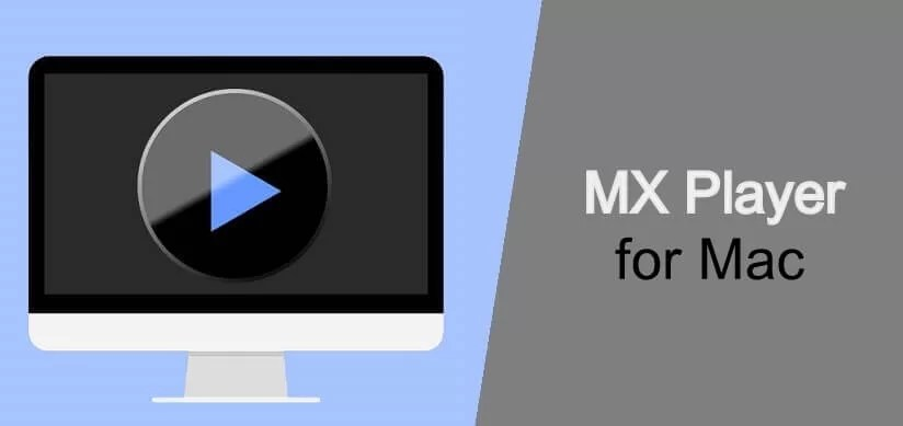 MX Player for Mac Download [Updated Version]
