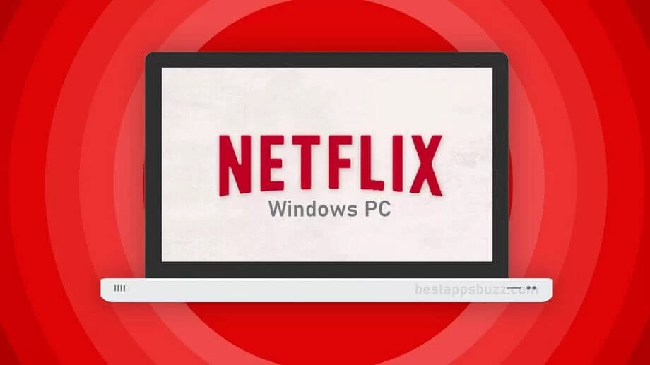 Netflix for PC/ Laptop Windows 7, 8, 10 Download
