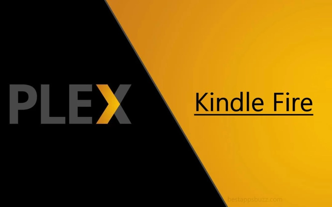 How to Stream Plex on Kindle Fire [Workable Method]