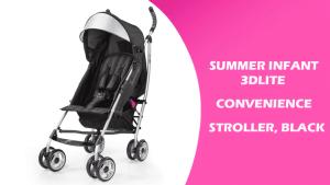 Best Stroller Travel System – 3Dlite Convenience Stroller, Black Review & Guide