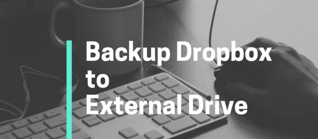 The Best Way to Backup Dropbox to External Drive
