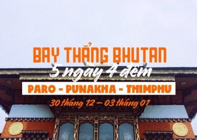 Khám phá Bhutan 5N4Đ. Paro – Punakha – Thimphu. Bay thẳng từ TP.HCM (30/12/2017-03/01/2018)