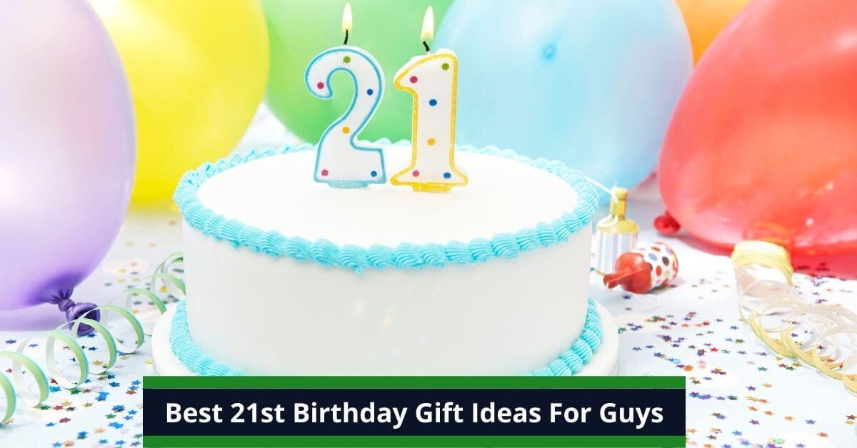 135 Best 21st Birthday Gift Ideas For Guys In 2021 Original Ideas
