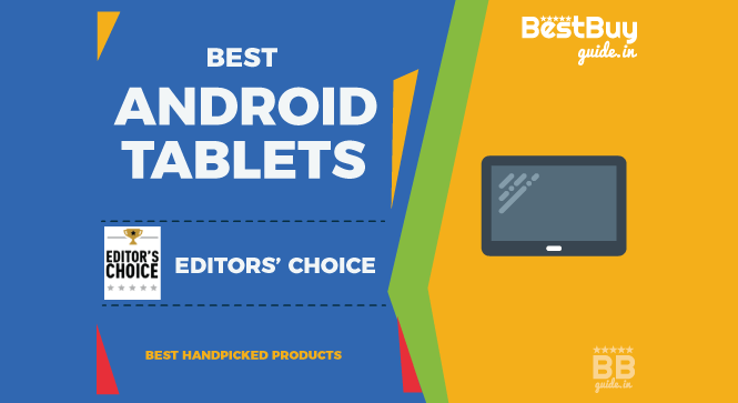 Best Android Tablets in India [Editors' Choice] | Price in India October 2017