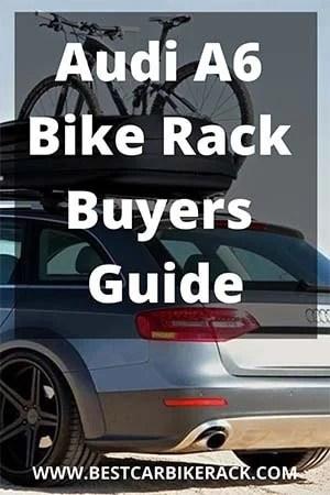 Audi A6 Bike Rack Buyers Guide 2020