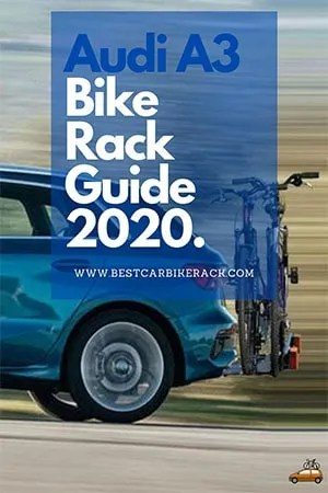 Audi A3 Bike Rack Guide 2020.