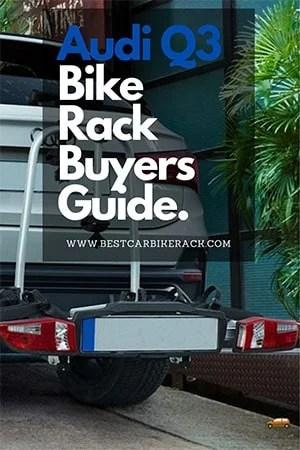 Audi Q3 Bike Rack Buyers Guide