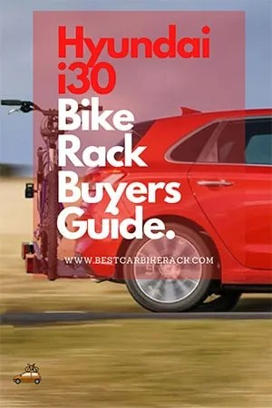 Hyundai i30 Bike Rack Buyers Guide