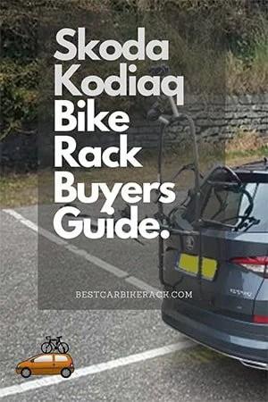 Skoda Kodiaq Bike Rack Buyers Guide 2021