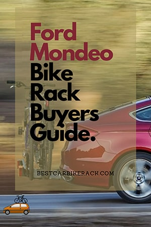Ford Mondeo Bike Rack Buyers Guide 2021