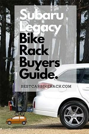 Subaru Legacy Bike Rack Buyers Guide