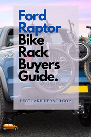 Ford Raptor Bike Rack Buyers Guide