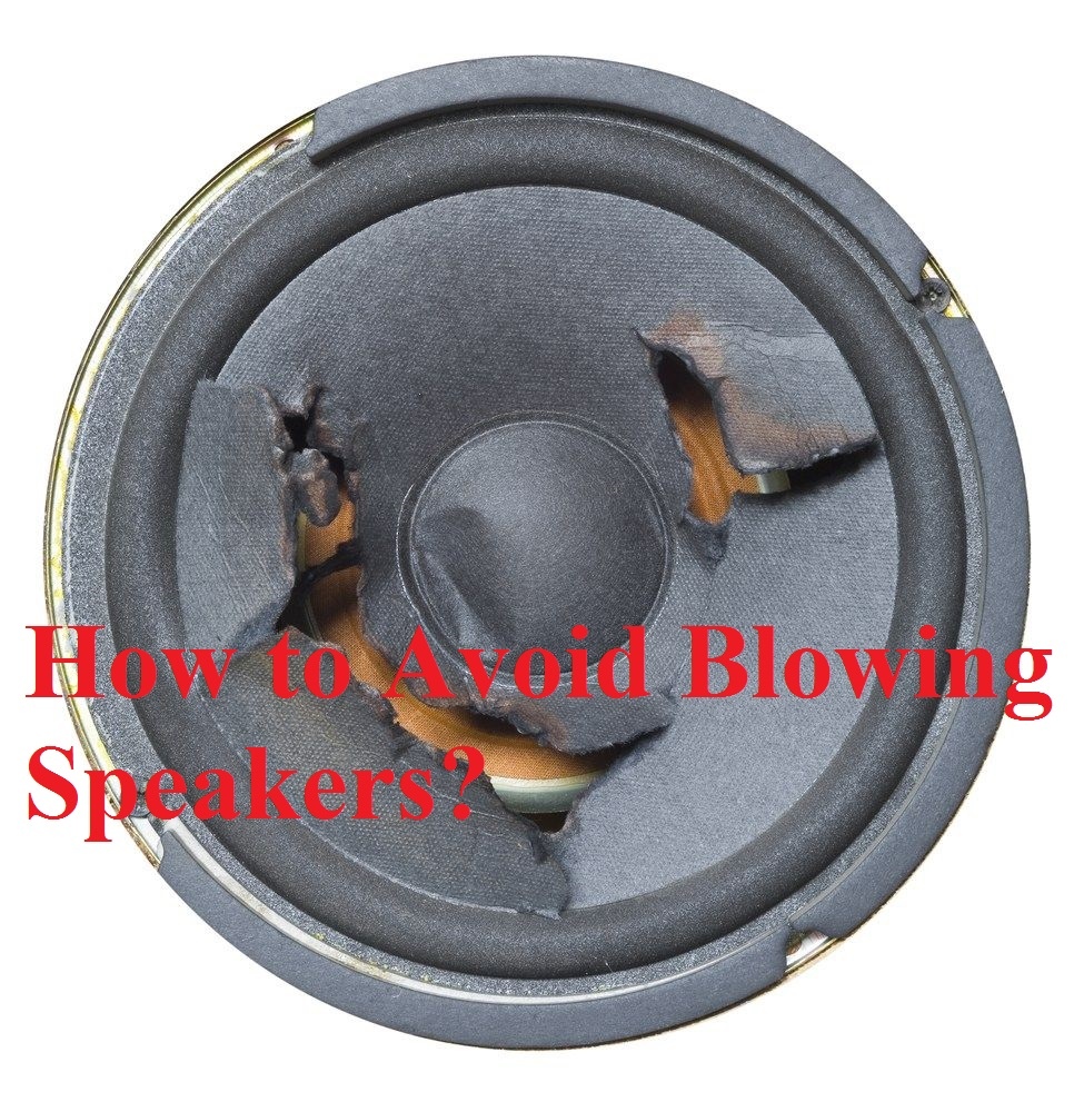 How to avoid blowing speakers