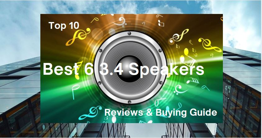 Best 6 3.4 Speakers