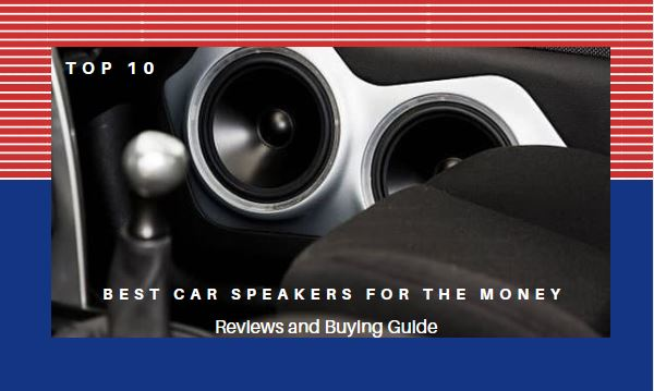 Best-Car-Speakers-For-The-Money-Reviews-and-Buying-Guide