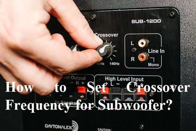 How to Set Crossover Frequency for Subwoofer