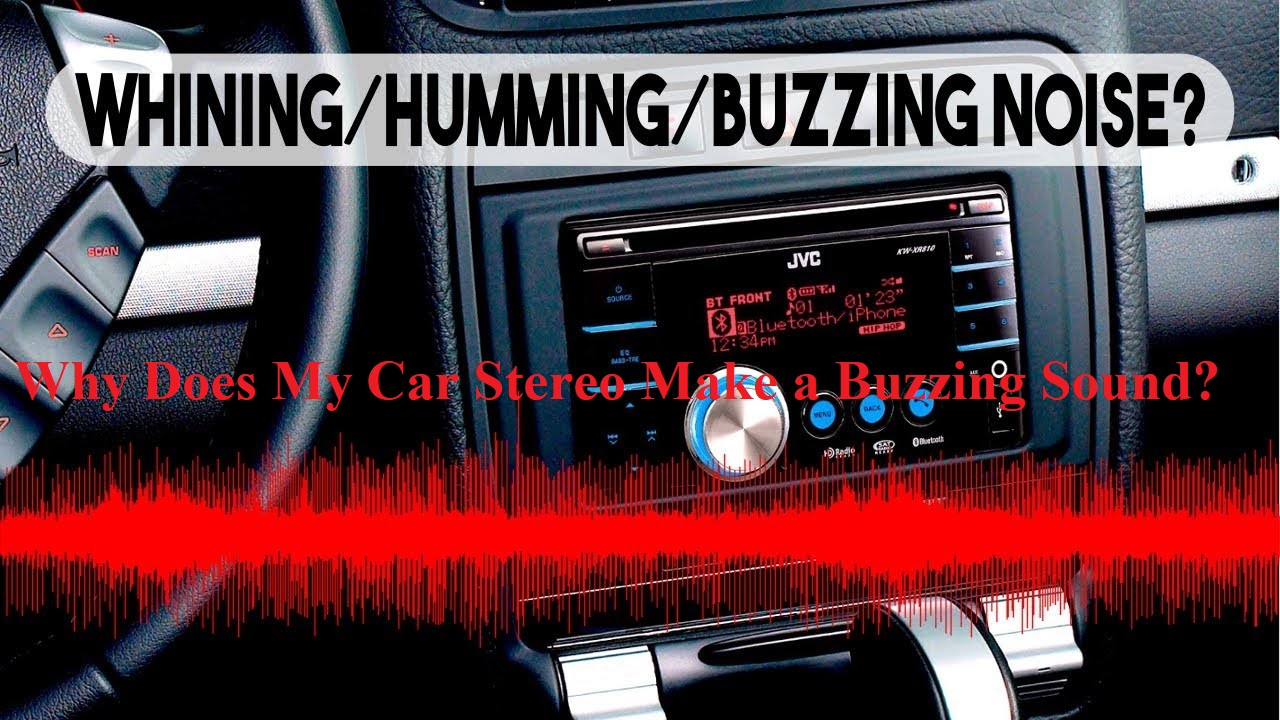 Why Does My Car Stereo Make a Buzzing Sound?