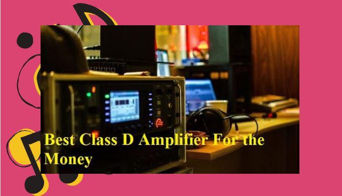 Best-Class-D-Amplifier-for-the-money