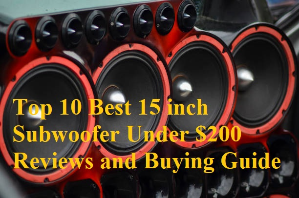 10 Best 15 inch Subwoofer