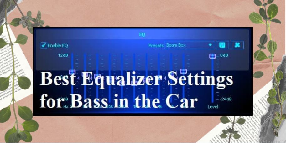 Best-Equalizer-Settings-for-Bass-in-the-Car
