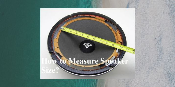 How to measure speakers size.