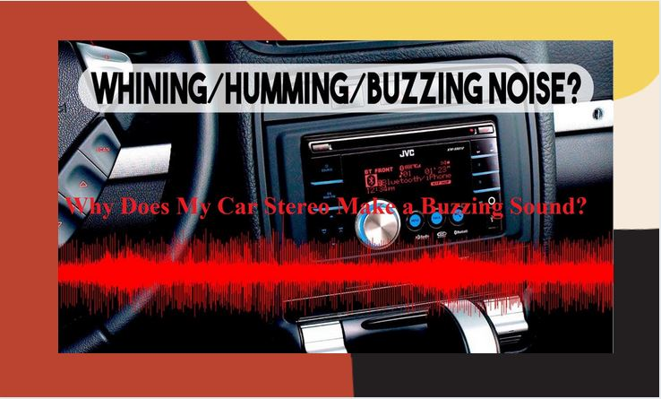 Why-Does-My-Car-Stereo-Make-a-Buzzing-Sound