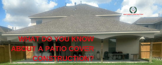 What do you know about a PATIO COVER Construction?