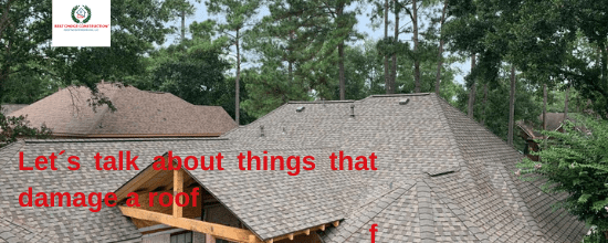 Let´s talk about things that damage a roof