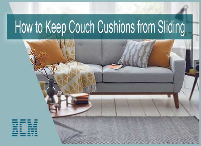 How to Keep Couch Cushions from Sliding