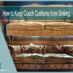 How to Keep Couch Cushions from Sinking with Tips & Stuffs