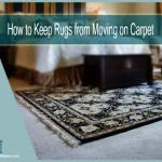 How to Keep Rugs from Moving on Carpet | 4 Ideas That Work