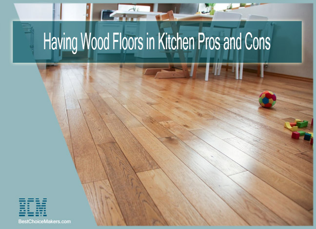 Having Wood Floors in Kitchen Pros and Cons