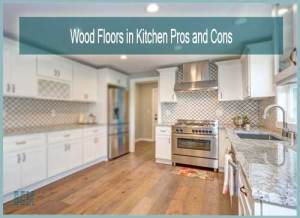 Wood Floors in Kitchen Pros and Cons