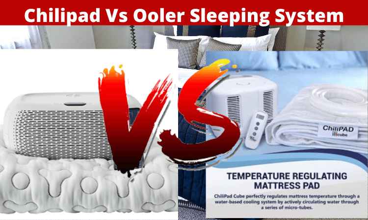 chilipad vs ooler sleeping system