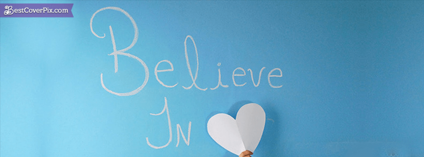 believe in fb cover photo