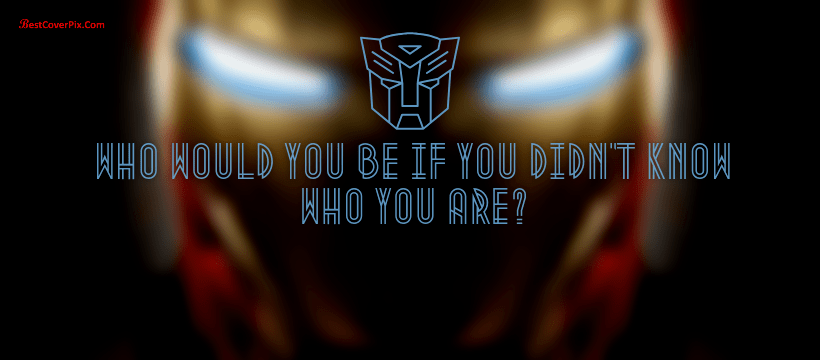 Who Would You Be If You Didn't Know Who You Are