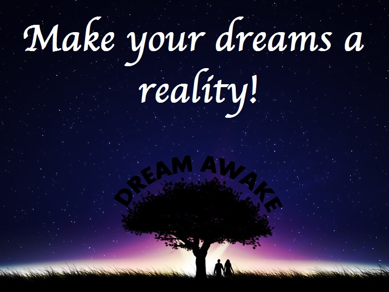 Turn Your Dreams Into A Reality