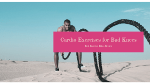 Cardio Exercises for your Bad Knees